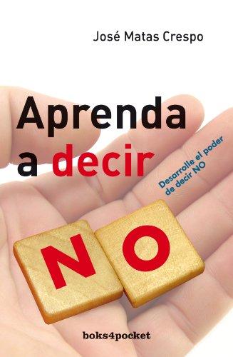 9788492516162: Aprenda a decir no (Books4pocket Crecimiento y Salud) (Spanish Edition)