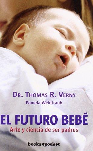9788492516292: El futuro bebé (Books4pocket crec. y salud)