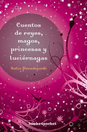 9788492516407: Cuentos de reyes, magos, princesas y luciernagas (Spanish Edition)