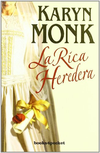 Rica heredera, La (Books4pocket Romantica) (Spanish Edition) (849251650X) by Monk; Karyn