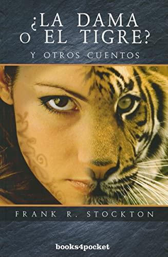 Â¿La dama o el tigre? Y otros cuentos (Books4pocket Narrativa) (Spanish Edition): ...