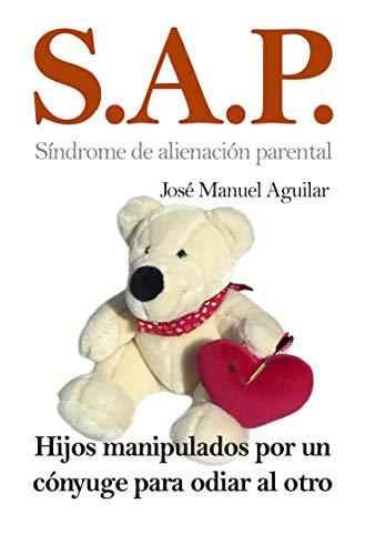 SAP, Síndrome de Alienación Parental (Paperback): Jose Manuel Aguilar