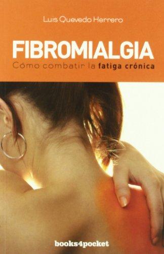 Fibromialgia : cómo combatir la fatiga crónica: Luis Quevedo Herrero