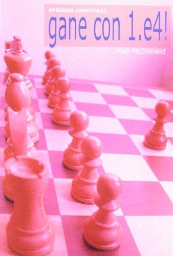 9788492517077: Gane con 1.e4 (Aprenda Aperturas)