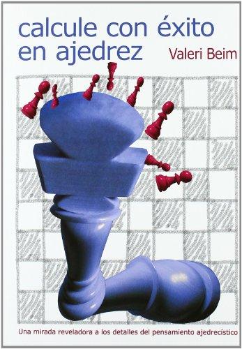 9788492517084: Calcule con exito en ajedrez (Tactica Y Estrategia)