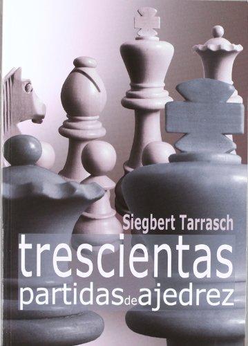 9788492517343: Trescientas partidas de ajedrez