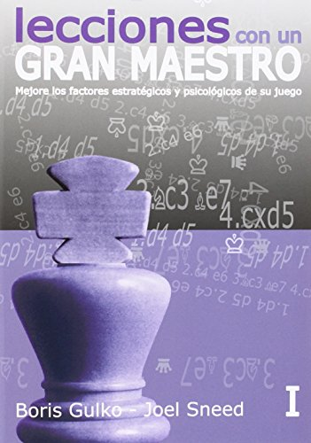 9788492517695: Lecciones De Un Gran Maestro - Volumen I: Mejore los factores estratégicos y psicológicos de su juego (Lecciones con un gran maestro)