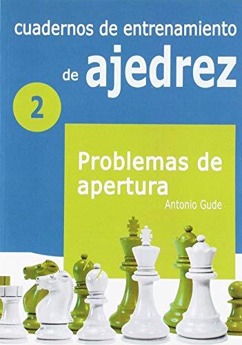Cuadernos de entrenamiento en ajedrez 2 : Antonio Gude