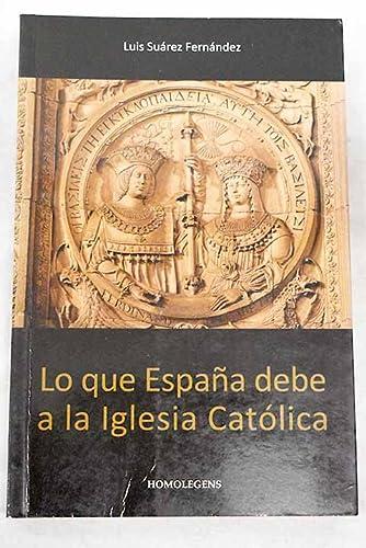 9788492518067: Lo que España debe a la Iglesia Católica
