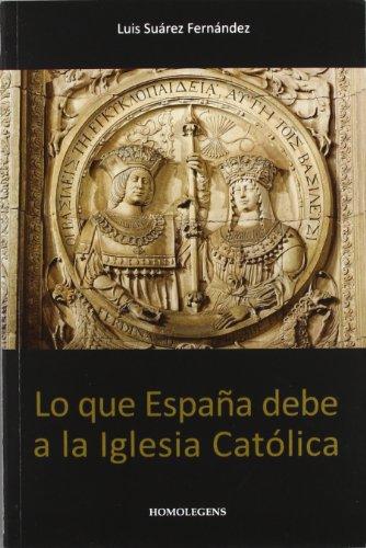 9788492518074: Lo que España debe a la Iglesia católica