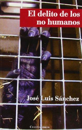 9788492519781: El Delito De Los No Humanos (Autor)