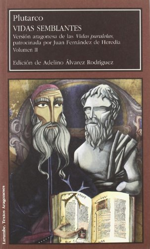 9788492521708: Vidas semblantes de Plutarco. Versión aragonesa de las Vidas paralelas, patrocinada por Juan Fernández de Heredia (2 vol.) (Larumbe)