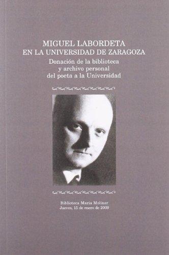 9788492521715: Miguel Labordeta en la Universidad de Zaragoza. Donación de la biblioteca y archivo personal del poeta a la Universidad. Biblioteca María Moliner. Jueves, 15 de enero de 2009 (Fuera de colección)