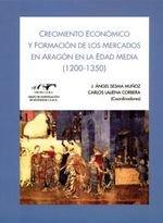 9788492522125: Crecimiento económico y formación de los mercados en Aragón en la Edad Media (1200-1350) (Libros en distribución)