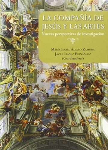 LA COMPAÑIA DE JESUS Y LAS ARTES: MARIA ISABEL ALVARO