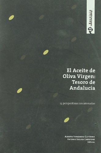 9788492526307: El aceite de oliva virgen : tesoro de Andalucía : 13 perspectivas concatenadas