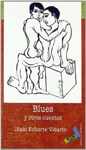 Blues y otros cuentos (Paperback): Iñaki Echarte Vidarte