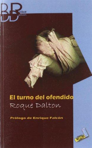 9788492528639: El turno del ofendido (Biblioteca Roque Dalton)
