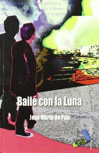 Bailé con la luna (Paperback): José María Paiz