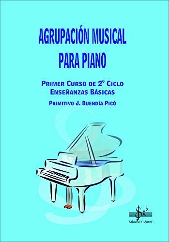 9788492530199: SIBEMOL - Agrupacion Musical Piano Primer Curso (2º Cliclo Enseñanzas Basicas) (Buendia)