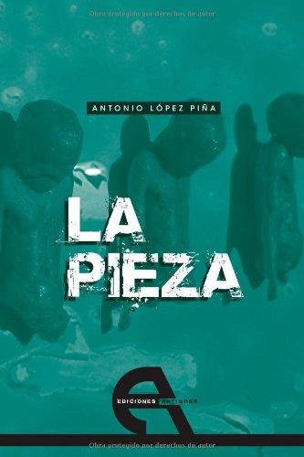 9788492531271: La pieza (Spanish Edition)