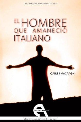 9788492531608: El hombre que amaneció italiano (Narrativa)