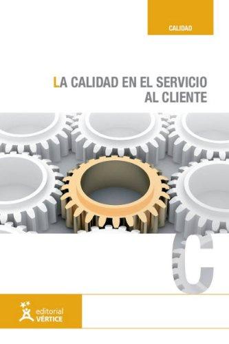 9788492533718: LA CALIDAD EN EL SERVICIO AL CLIENTE