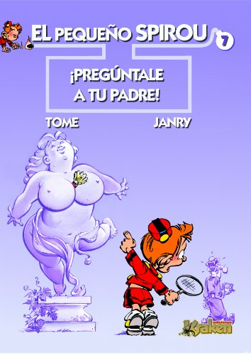 9788492534043: El pequeno Spirou 7 Preguntale a tu padre / Little Spirou 7 Ask Your Father (El Pequeno Spirou / Little Spirou) (Spanish Edition)