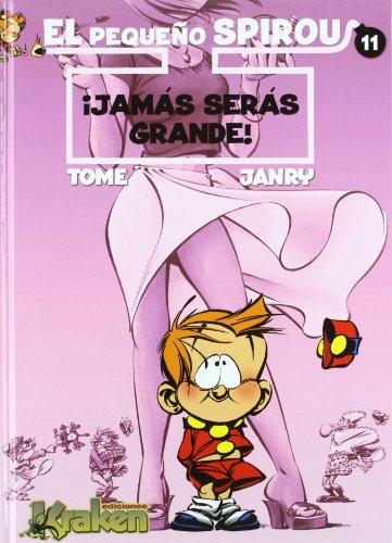 9788492534463: El Pequeno Spirou 11 Jamas seras grande! / The Little Spirou 11 I'll never be big! (El Pequeño Spirou) (Spanish Edition)