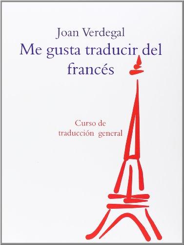9788492536429: ME GUSTA TRADUCIR DEL FRANCES: CURSO DE TRADUCCION GENERAL