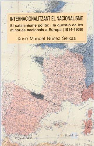 9788492542208: Internacionalitzant el nacionalisme : el catalanisme polític i la qüestió de les minories nacionals a Europa (1914-1936)
