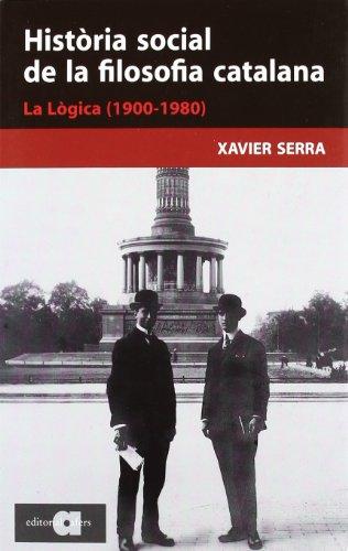 Història social de la filosofia catalana : la lògica (1900-1980)