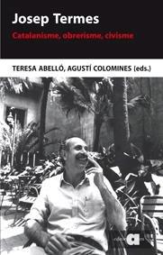 Josep Termes : Catalanisme, obrerisme, civisme: Teresa Abelló Güell/
