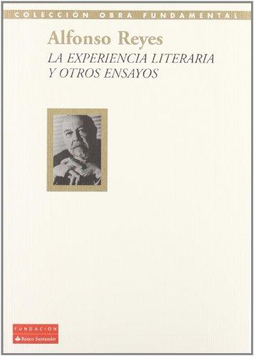 9788492543076: ALFONSO REYES: LA EXPERIENCIA LITERARIA Y OTROS ENSAYOS