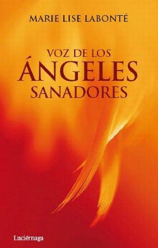 Voz de los Ángeles Sanadores (8492545399) by Labonte, Marie Lise