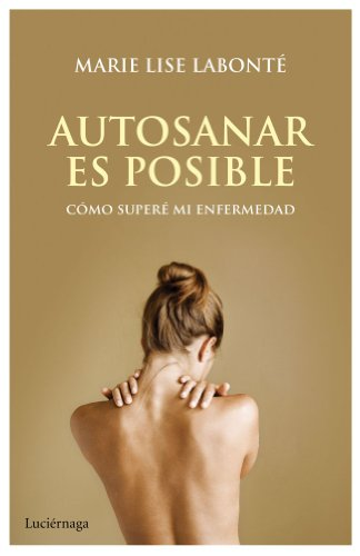 Autosanar es posible (9788492545667) by Marie Lise Labonte