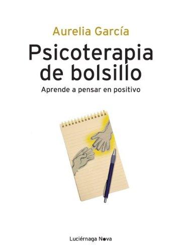 9788492545698: Psicoterapia de bolsillo: Aprende a pensar en positivo (Prevenir Y Sanar)