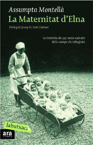9788492549351: La Maternitat d'Elna: La història de 597 nens salvats dels camps de refugiats (LB)