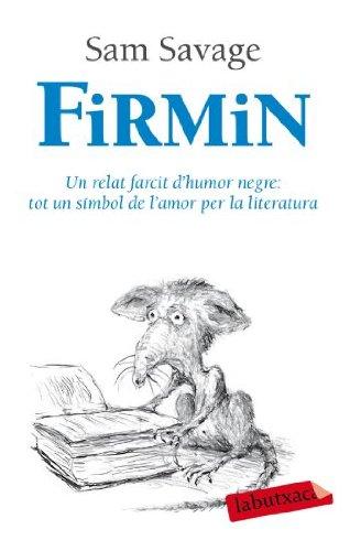 9788492549917: Firmin: Un relat farcit d'humor negre: tot un símbol de l'amor per la literatura (Labutxaca)