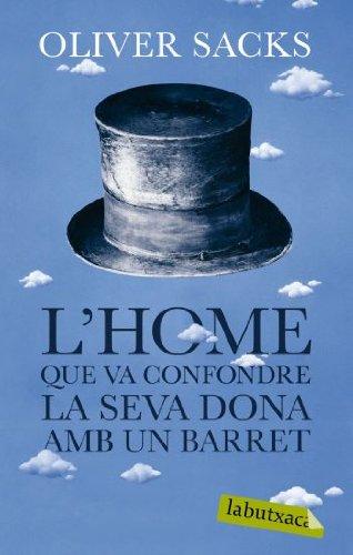 9788492549986: L'home que va confondre la seva dona amb un barret (Labutxaca)