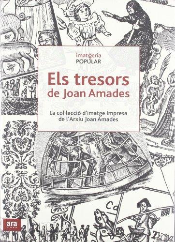 9788492552849: Els tresors de Joan Amades: la col·lecció d'imatge impresa de l'Arxiu Joan Amades