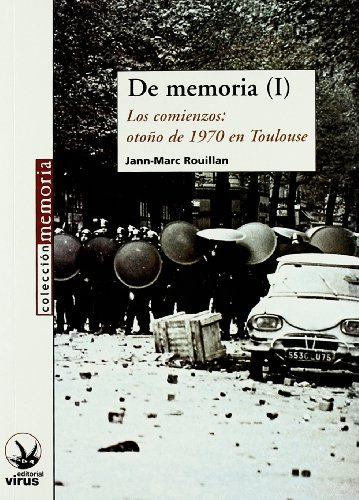 9788492559107: De Memoria (i) - Los Comienzos: Otoño De 1970 En Toulouse (Memoria (virus))