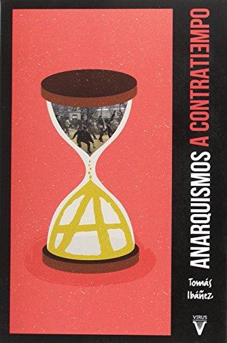 Anarquismos a contratiempo (Paperback): Tomas Ibanez Gracia