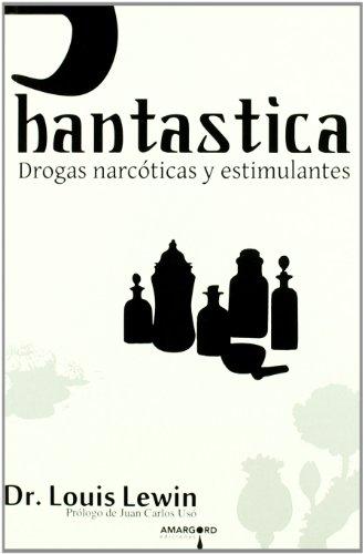 9788492560271: PHANTASTICA DROGAS NARCOTICAS Y ESTIMULANTES