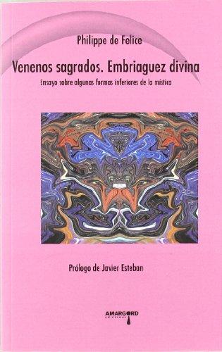 9788492560318: Venenos sagrados : embriaguez divina