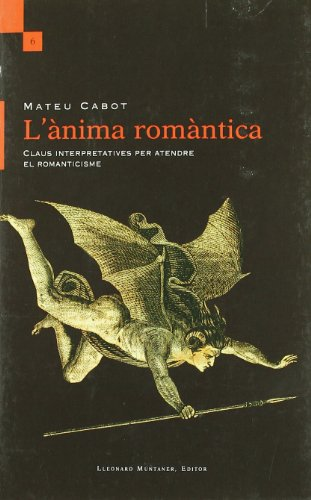 9788492562459: ANIMA ROMANTICA. CLAUS INTERPRETATIVES PER ATENDRE EL ROMANTICISME