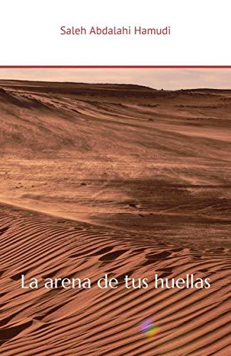 La arena de tus huellas = L arena de les teves petjades (Paperback): Saleh Abdalahi Hamudi
