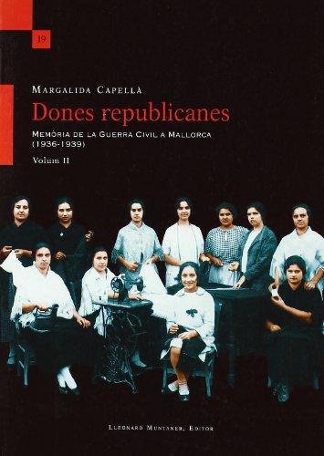 9788492562930: DONES REPUBLICANES (VOL II): MEMORIA DE LA GUERRA CIVIL A MALLORCA