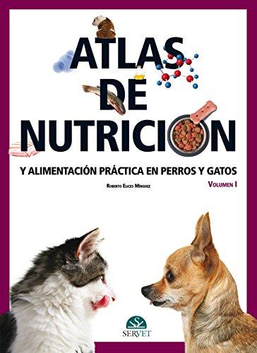 9788492569403: Atlas de nutrición y alimentación práctica en perros y gatos. Vol. I