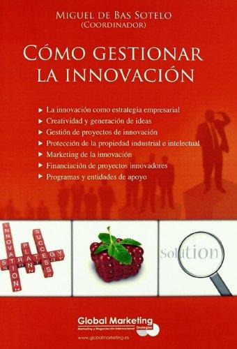 9788492570751: Como Gestionar La Innovacion